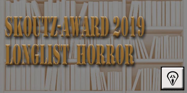 Skoutz-Award 2019, LongList Horror